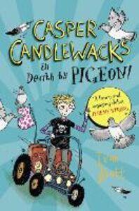 Ebook in inglese Casper Candlewacks in Death by Pigeon! (Casper Candlewacks, Book 1) Brett, Ivan
