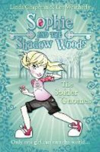 Ebook in inglese Spider Gnomes (Sophie and the Shadow Woods, Book 3) Chapman, Linda , Weatherly, Lee