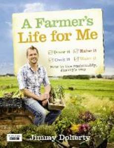 Ebook in inglese Farmer's Life for Me: How to live sustainably, Jimmy's way Doherty, Jimmy