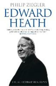 Ebook in inglese Edward Heath: The Authorised Biography Ziegler, Philip