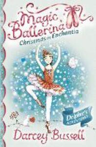 Ebook in inglese Christmas in Enchantia (Magic Ballerina) Bussell, Darcey