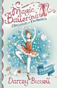 Ebook in inglese Christmas in Enchantia (Magic Ballerina) Bussell, Darcey