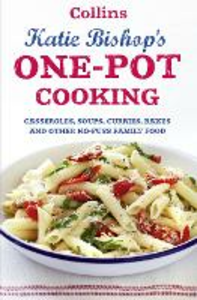 Ebook in inglese One-Pot Cooking: Casseroles, curries, soups and bakes and other no-fuss family food Bishop, Katie