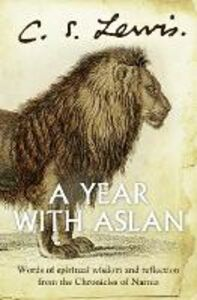 Ebook in inglese Year With Aslan: Words of Wisdom and Reflection from the Chronicles of Narnia Lewis, C. S.