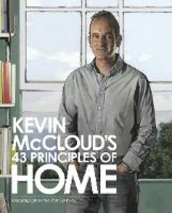 Ebook in inglese Kevin McCloud's 43 Principles of Home: Enjoying Life in the 21st Century Mccloud, Kevin