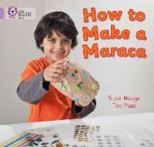 How to Make a Maraca!: Band 00/Lilac - Susie Hodge - cover