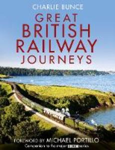 Ebook in inglese Great British Railway Journeys Bunce, Charlie