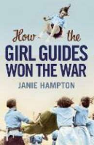 Ebook in inglese How the Girl Guides Won the War Hampton, Janie
