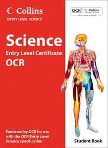 Science Student Book: OCR Entry Level Certificate - Chris Sherry,Louise Smiles,Brian Cowie - cover