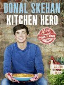 Foto Cover di Kitchen Hero, Ebook inglese di Donal Skehan, edito da HarperCollins Publishers