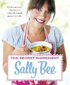 Ebook in inglese Secret Ingredient: Delicious,easy recipes which might just save your life Bee, Sally