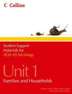 AQA AS Sociology Unit 1: Families and Households - Martin Holborn,Liz Steel - cover