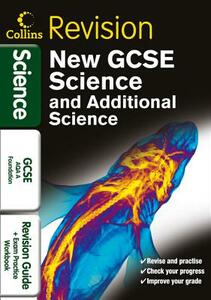 GCSE Science & Additional Science AQA A Foundation: Revision Guide and Exam Practice Workbook - cover
