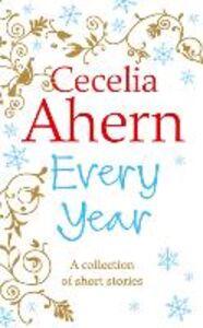 Ebook in inglese Every Year: Short Stories Ahern, Cecelia