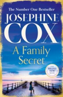 A Family Secret: No. 1 Bestseller of Family Drama - Josephine Cox - cover