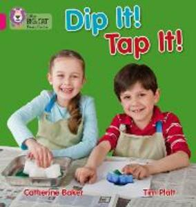 Dip It! Tap It!: Band 01a/Pink a - Catherine Baker - cover