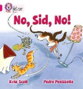 No, Sid, No!: Band 01b/Pink B - Kate Scott - cover