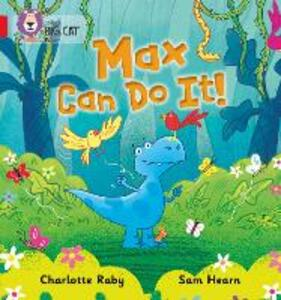 Max Can Do It!: Band 02b/Red B - Charlotte Raby - cover