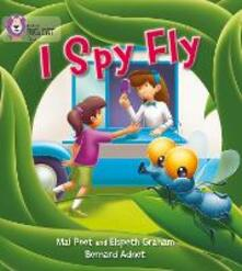 I Spy Fly: Band 03/Yellow - Mal Peat,Elspeth Graham - cover