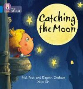 Catching the Moon: Band 04/Blue - Mal Peat,Elspeth Graham - cover