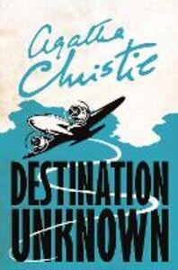 Foto Cover di Destination Unknown, Ebook inglese di Agatha Christie, edito da HarperCollins Publishers