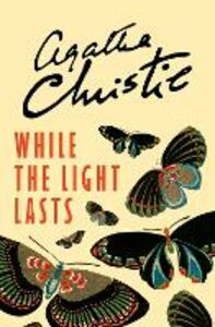 Ebook in inglese While the Light Lasts Christie, Agatha