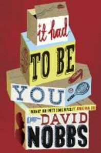 Ebook in inglese It Had to Be You Nobbs, David