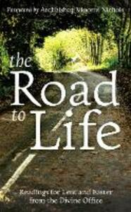 The Road to Life: Reading for Lent and Easter from the Divine Office - Vincent Nichols - cover
