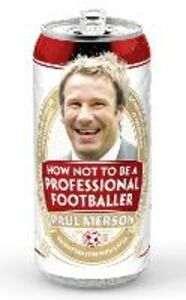 Ebook in inglese How Not to Be a Professional Footballer Merson, Paul