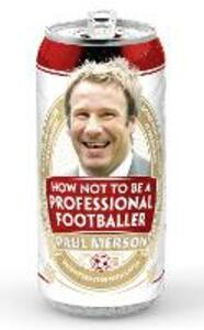 How Not to Be a Professional Footballer - Paul Merson - cover