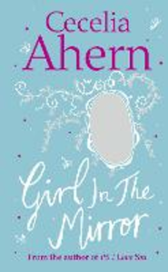 Ebook in inglese Girl in the Mirror: Two Stories Ahern, Cecelia