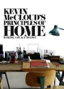 Kevin McCloud's Principles of Home: Making a Place to Live - Kevin McCloud - cover