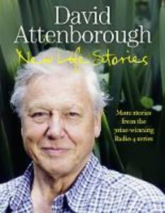 New Life Stories: More Stories from His Acclaimed Radio 4 Series - David Attenborough - cover