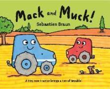 Mack and Muck! - Sebastien Braun - cover