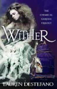 Ebook in inglese Wither (The Chemical Garden, Book 1) DeStefano, Lauren