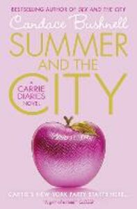 Ebook in inglese Summer and the City (The Carrie Diaries, Book 2) Bushnell, Candace