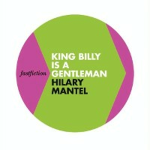 Ebook in inglese King Billy is a Gentleman (Fast Fiction) Mantel, Hilary