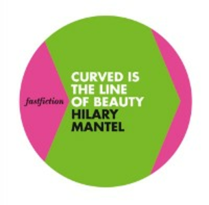 Ebook in inglese Curved is the Line of Beauty (Fast Fiction) Mantel, Hilary