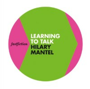Ebook in inglese Learning to Talk (Fast Fiction) Mantel, Hilary