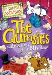 Ebook in inglese Clumsies make a Mess of the Big Show (The Clumsies, Book 3) Anderson, Sorrel
