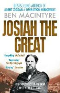 Josiah the Great: The True Story of the Man Who Would be King - Ben Macintyre - cover
