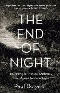 Foto Cover di The End of Night, Ebook inglese di Paul Bogard, edito da HarperCollins Publishers