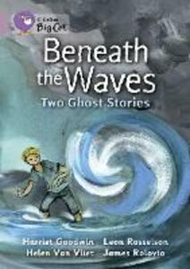 Beneath the Waves: Two Ghost Stories: Band 18/Pearl - Harriet Goodwin,Leon Rosselson - cover