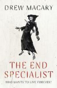 The End Specialist - Drew Magary - cover