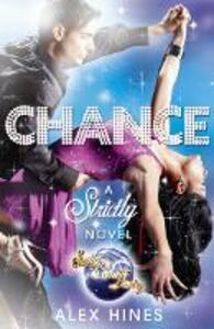 Ebook in inglese Chance (Strictly Come Dancing Novels) Hines, Alex