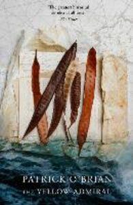 Foto Cover di The Yellow Admiral, Ebook inglese di Patrick O'Brian, edito da HarperCollins Publishers