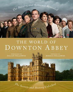 The World of Downton Abbey - Jessica Fellowes - cover