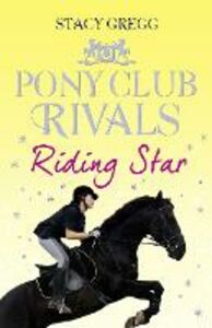 Ebook in inglese Riding Star (Pony Club Rivals, Book 3) Gregg, Stacy