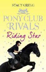 Foto Cover di Riding Star (Pony Club Rivals, Book 3), Ebook inglese di Stacy Gregg, edito da HarperCollins Publishers