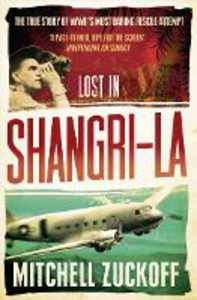 Ebook in inglese Lost in Shangri-La: Escape from a Hidden World - A True Story Zuckoff, Mitchell